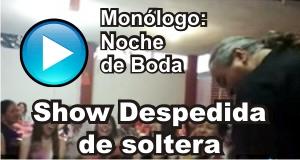VIDEO: monologo noche de bodas